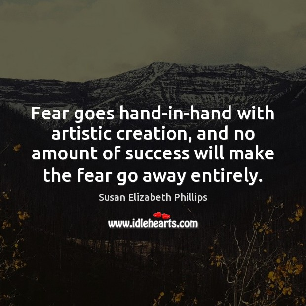 Image, Fear goes hand-in-hand with artistic creation, and no amount of success will