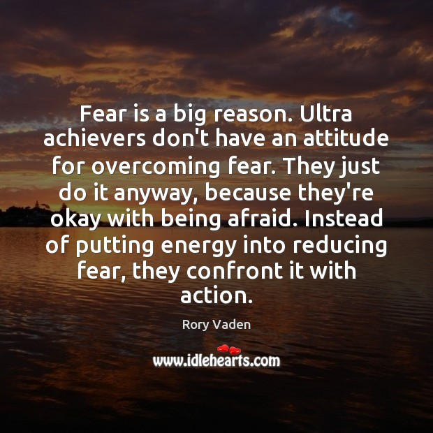 Image, Fear is a big reason. Ultra achievers don't have an attitude for