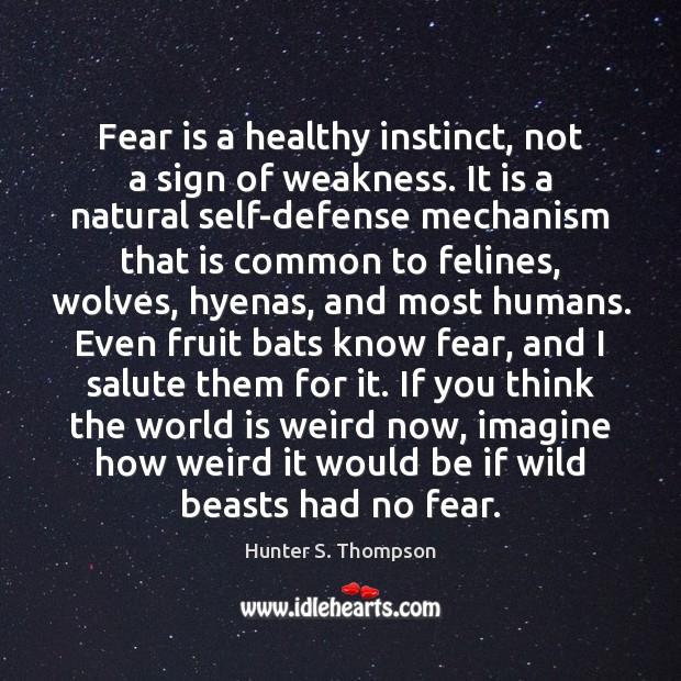 Fear is a healthy instinct, not a sign of weakness. It is Image