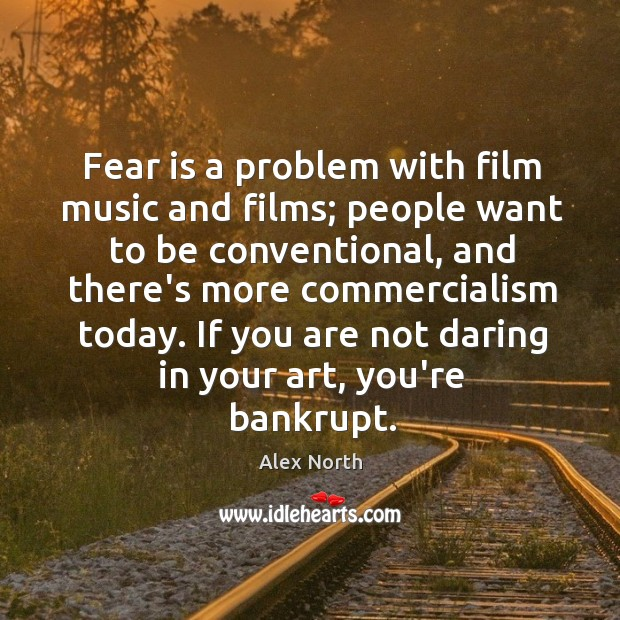Fear is a problem with film music and films; people want to Image