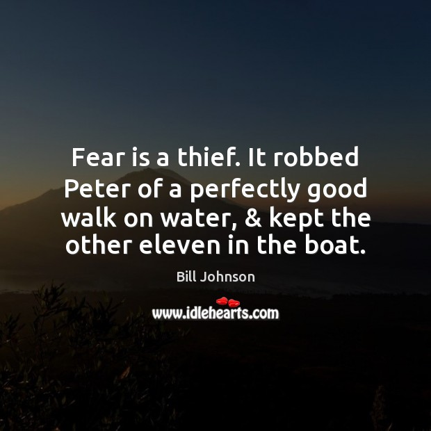 Image, Fear is a thief. It robbed Peter of a perfectly good walk