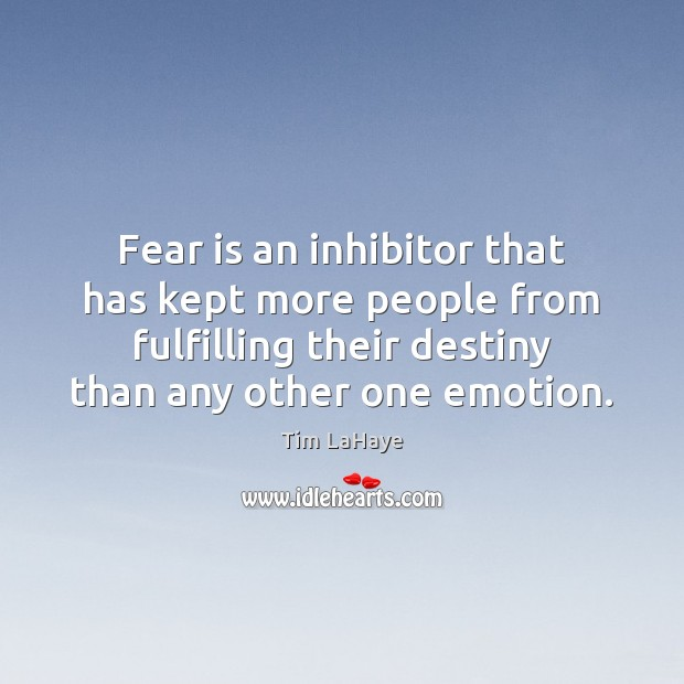Fear is an inhibitor that has kept more people from fulfilling their Image