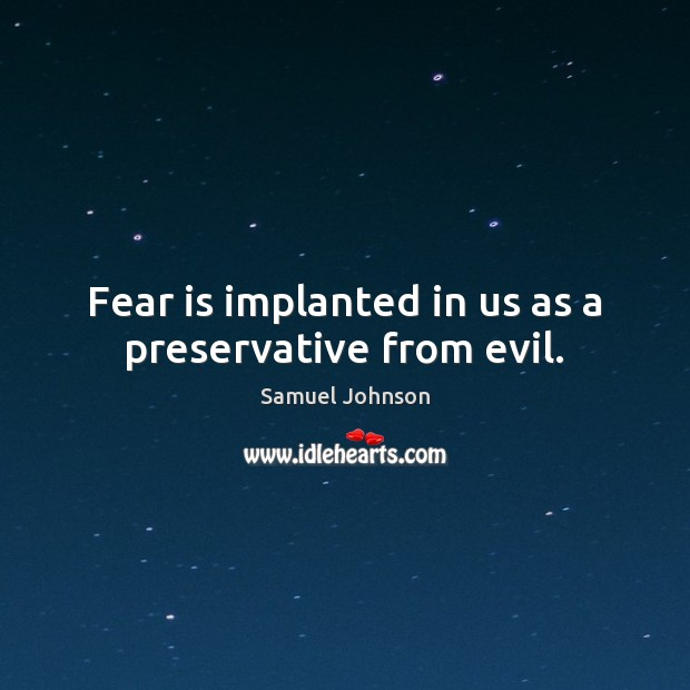 Image, Fear is implanted in us as a preservative from evil.