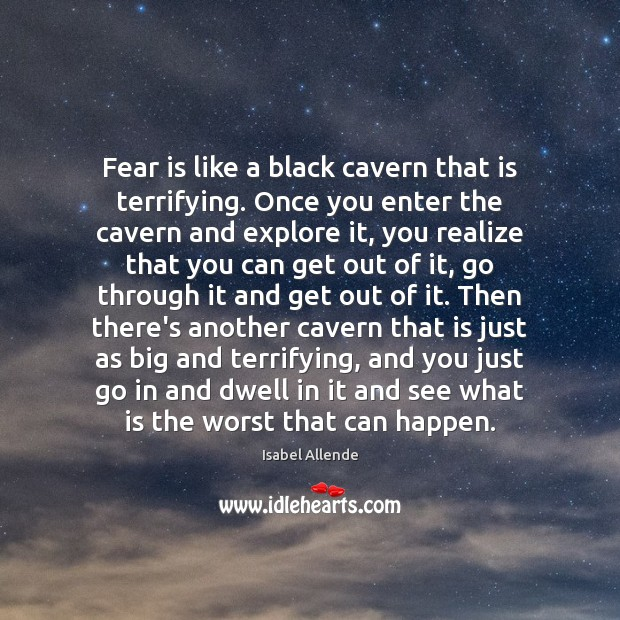 Fear is like a black cavern that is terrifying. Once you enter Image
