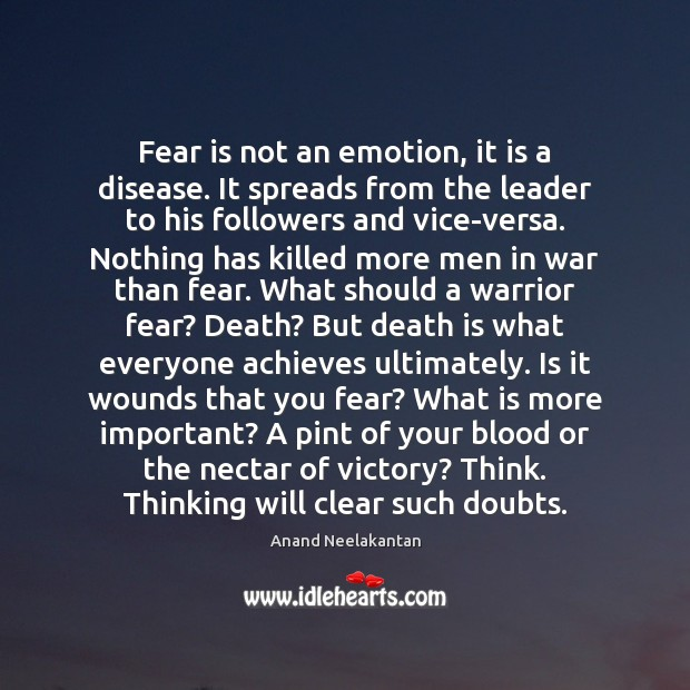 Image, Fear is not an emotion, it is a disease. It spreads from