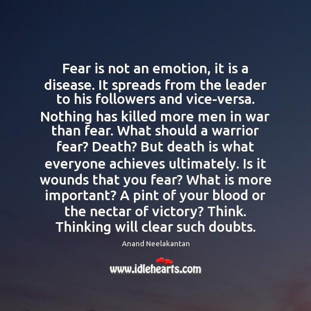 Image, Fear is not an emotion, it is a disease. It spreads from
