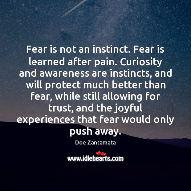 Fear is not an instinct. Fear Quotes Image