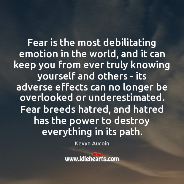 Image, Fear is the most debilitating emotion in the world, and it can