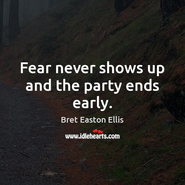 Fear never shows up and the party ends early. Image