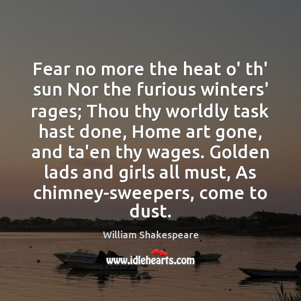 Fear no more the heat o' th' sun Nor the furious winters' Image
