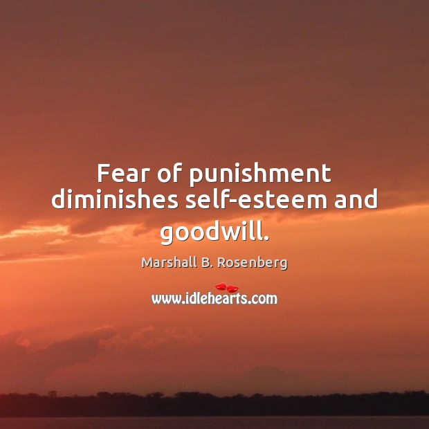 Image, Fear of punishment diminishes self-esteem and goodwill.