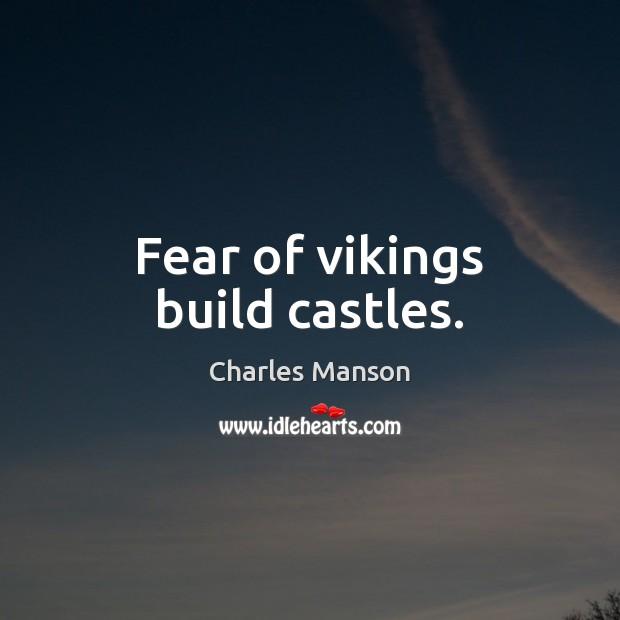 Fear of vikings build castles. Image