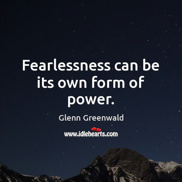 Image, Fearlessness can be its own form of power.