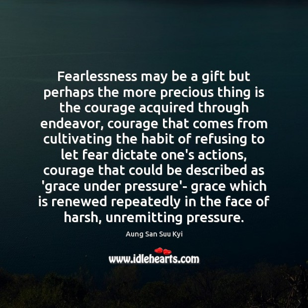Fearlessness may be a gift but perhaps the more precious thing is Image