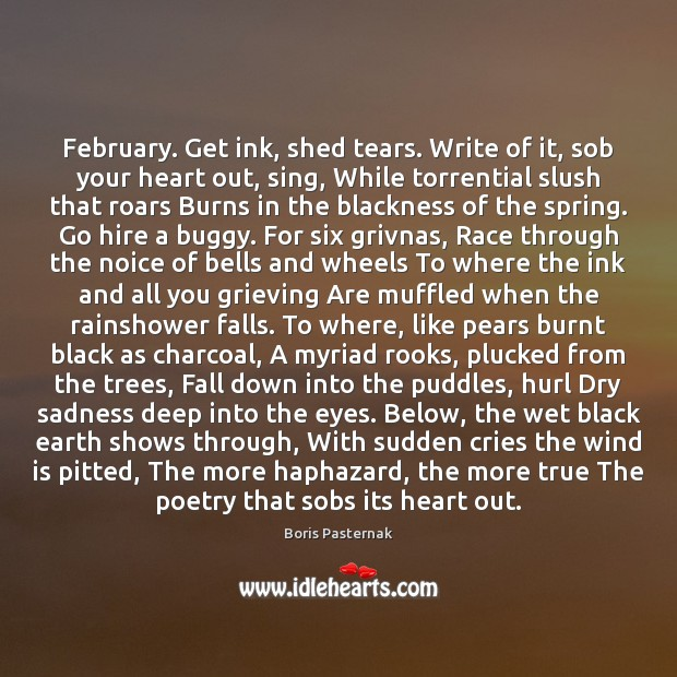 February. Get ink, shed tears. Write of it, sob your heart out, Image