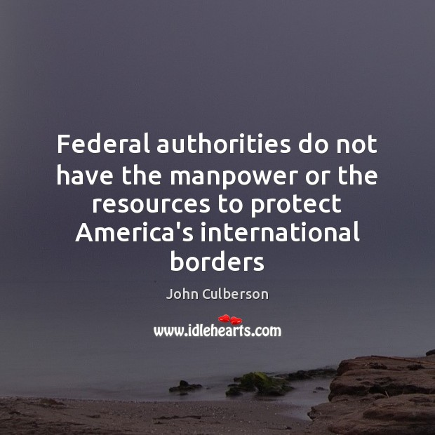 Image, Federal authorities do not have the manpower or the resources to protect