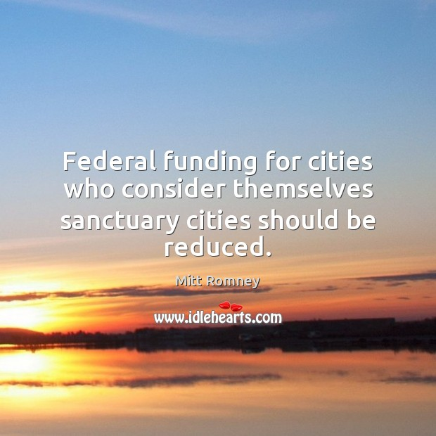 Federal funding for cities who consider themselves sanctuary cities should be reduced. Image