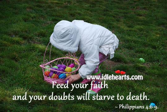 Feed your faith Faith Quotes Image