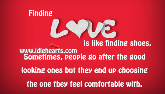 Finding love is like finding shoes. Image