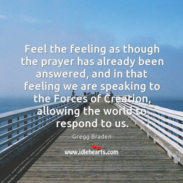 Feel the feeling as though the prayer has already been answered, and Image