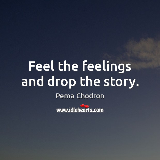 Image, Feel the feelings and drop the story.
