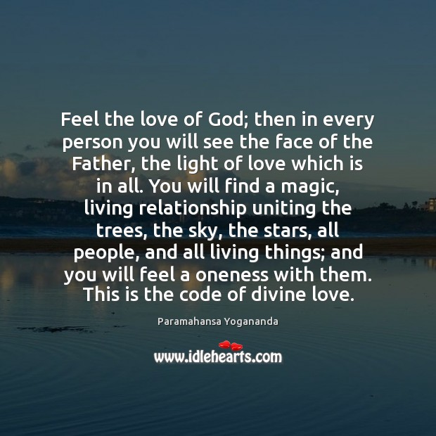 Image, Feel the love of God; then in every person you will see