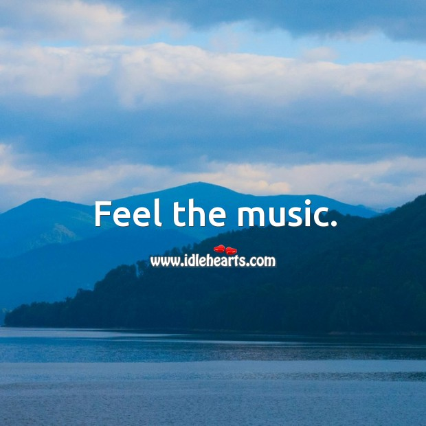 Feel the music. Image