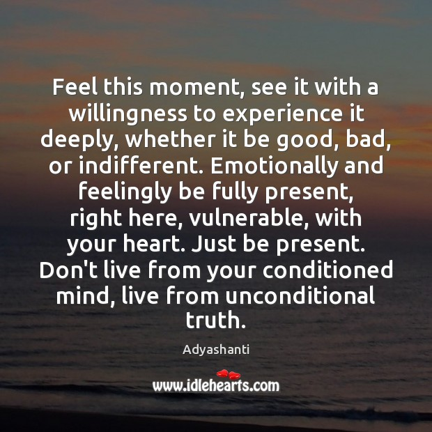 Feel this moment, see it with a willingness to experience it deeply, Image