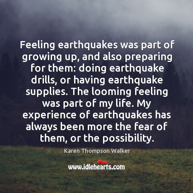 Feeling earthquakes was part of growing up, and also preparing for them: Image