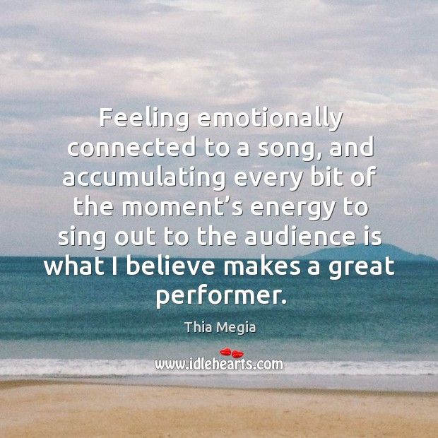 Feeling emotionally connected to a song, and accumulating every bit of the moment's energy to Image