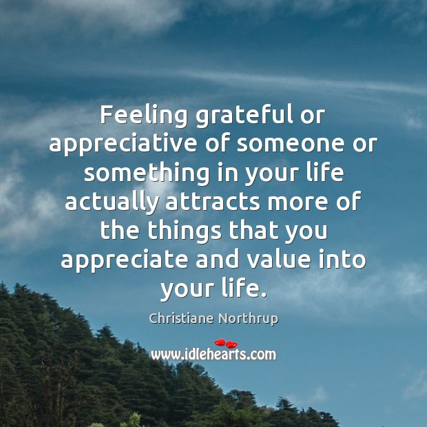 Image, Feeling grateful or appreciative of someone or something in your life actually