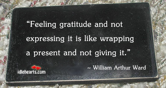 Feeling Gratitude And Not Expressing It IS Like….