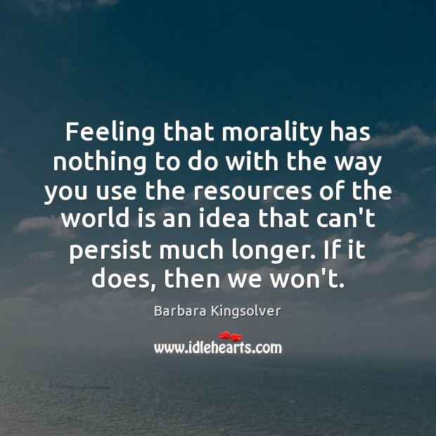 Image, Feeling that morality has nothing to do with the way you use