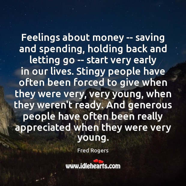 Feelings about money — saving and spending, holding back and letting go Fred Rogers Picture Quote