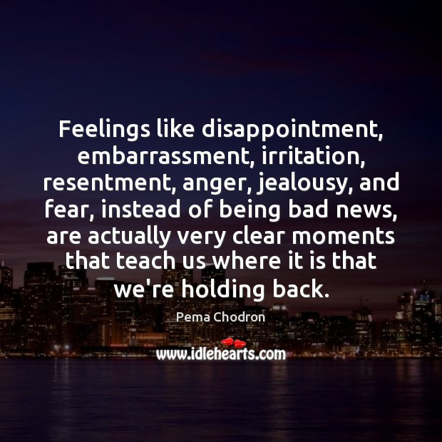 Image, Feelings like disappointment, embarrassment, irritation, resentment, anger, jealousy, and fear, instead of