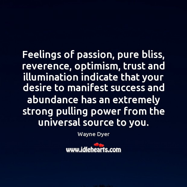 Image, Feelings of passion, pure bliss, reverence, optimism, trust and illumination indicate that