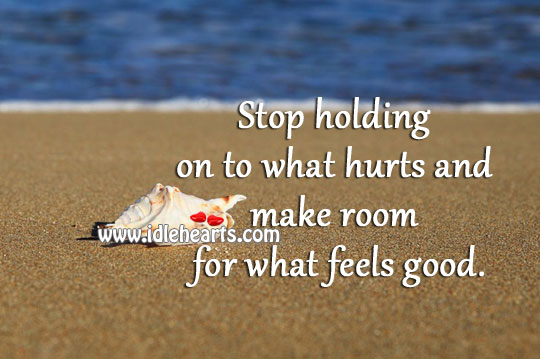Make room for what feels good. Image