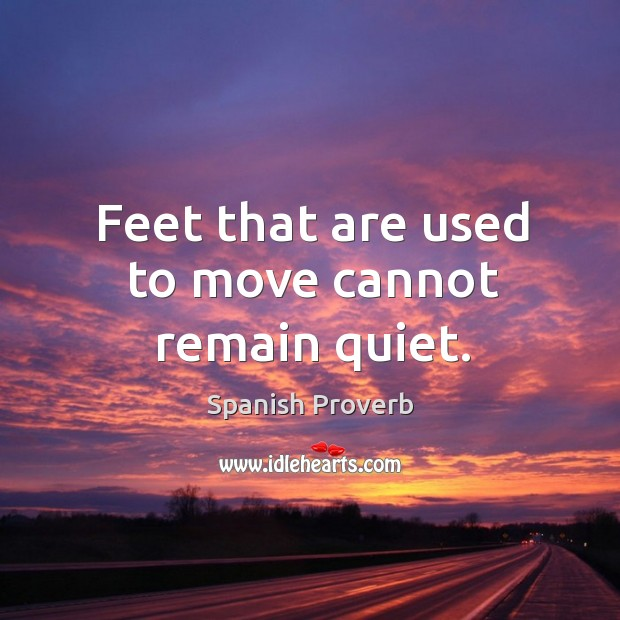Image, Feet that are used to move cannot remain quiet.