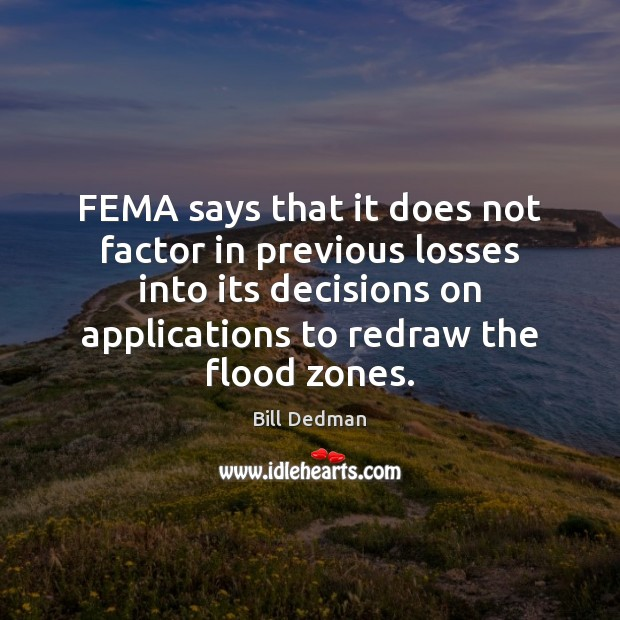 Image, FEMA says that it does not factor in previous losses into its