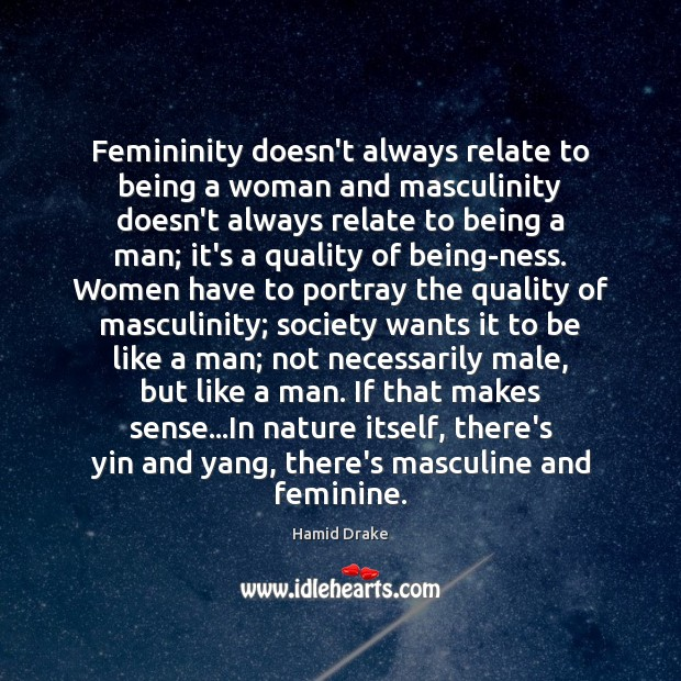 Image, Femininity doesn't always relate to being a woman and masculinity doesn't always