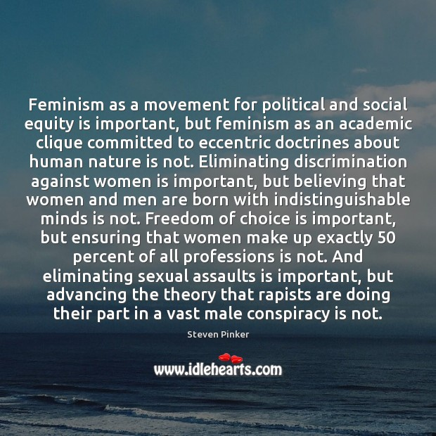 Image, Feminism as a movement for political and social equity is important, but