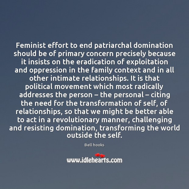 Image, Feminist effort to end patriarchal domination should be of primary concern precisely