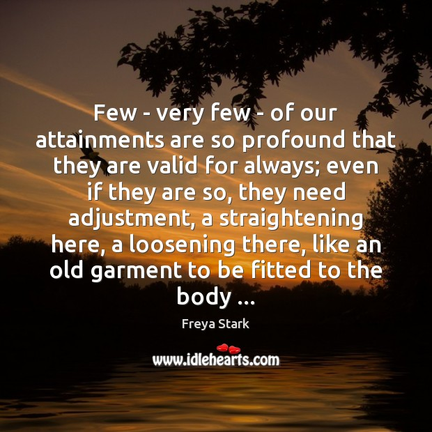 Image, Few – very few – of our attainments are so profound that