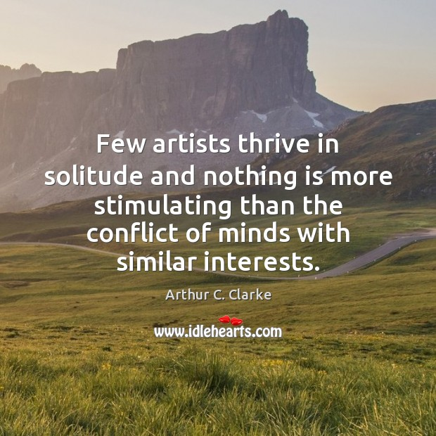 Image, Few artists thrive in solitude and nothing is more stimulating than the