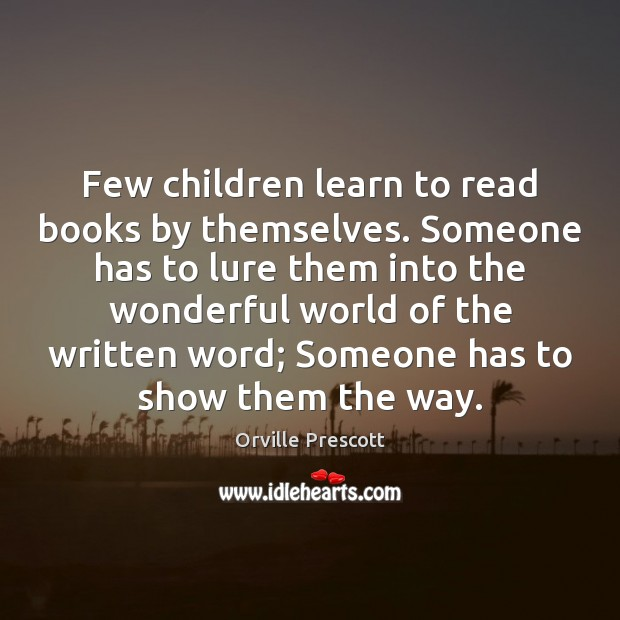 Few children learn to read books by themselves. Someone has to lure Image