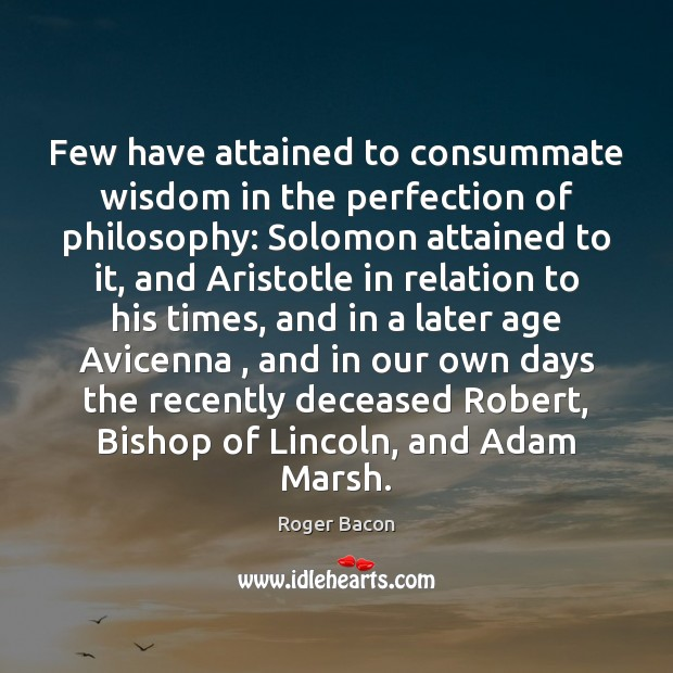 Few have attained to consummate wisdom in the perfection of philosophy: Solomon Image