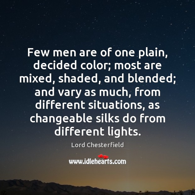 Image, Few men are of one plain, decided color; most are mixed, shaded,