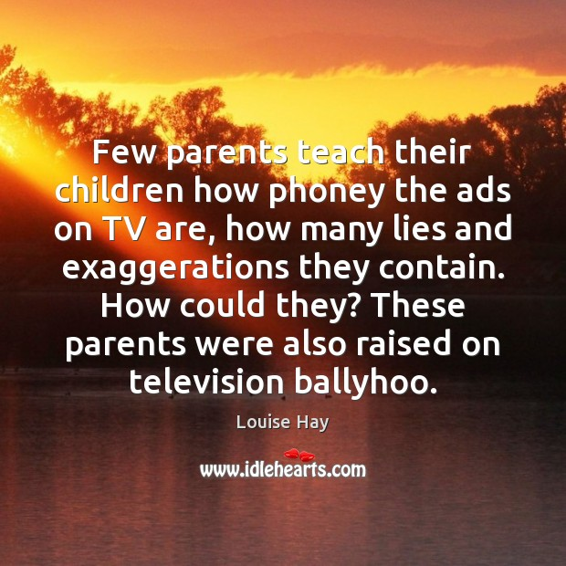 Few parents teach their children how phoney the ads on TV are, Image