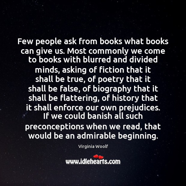Few people ask from books what books can give us. Most commonly Image
