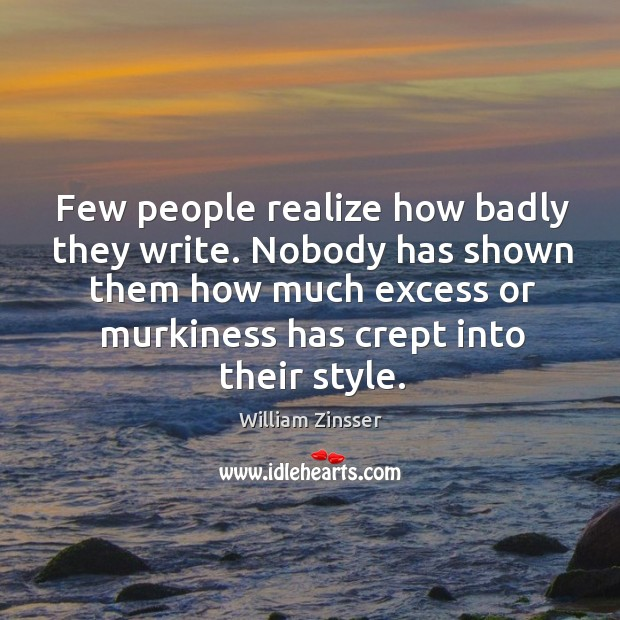 Few people realize how badly they write. Nobody has shown them how Image